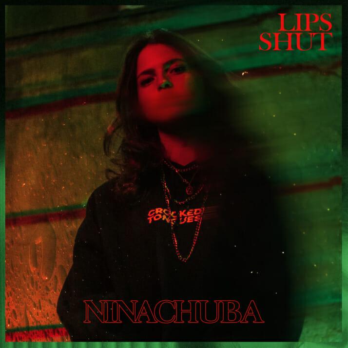 Nina Chuba   Lips Shut