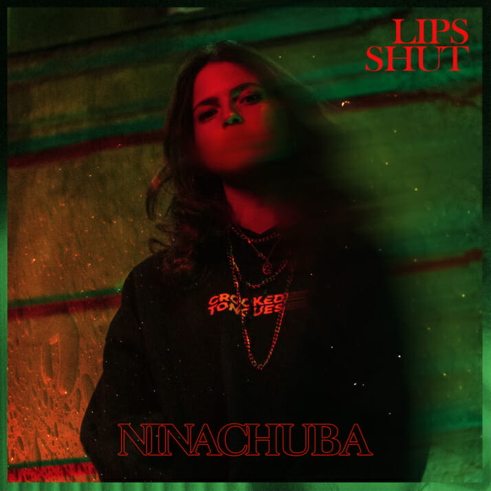 Nina Chuba | Lips Shut